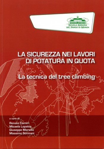 """La sicurezza nei lavori di potatura in quota - La tecnica del tree climbing"""